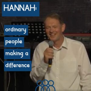 Hannah - Ordinary People making a difference