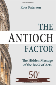 The Antioch Factor by Ross Paterson the hidden message of the book of acts