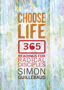 Choose Life 365 by Simon Guillebaud
