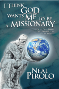 I Think God Wants Me To Be a Missionary
