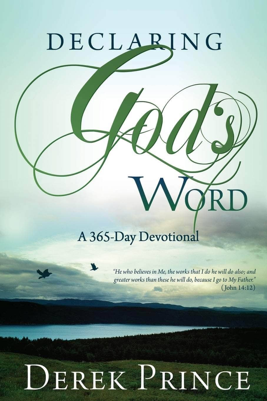 declaring God's word 365 Derek Prince
