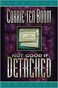 not good if detached Corrie Ten Boom