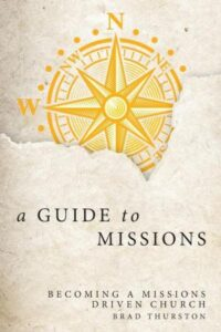 a guide to missions brad thurston